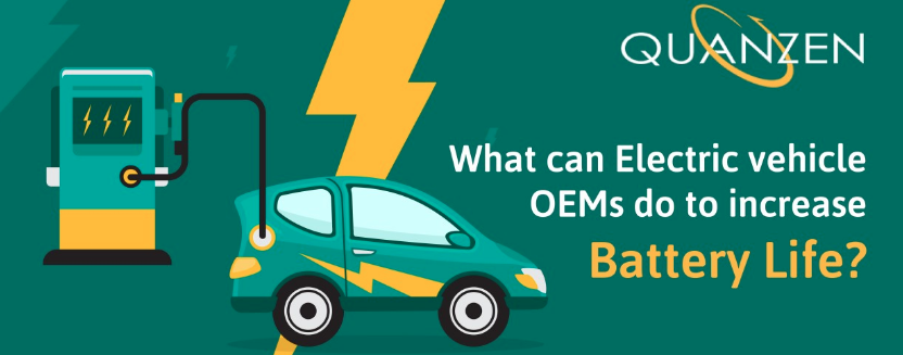 What can Electric vehicle OEMs do to increase battery life?